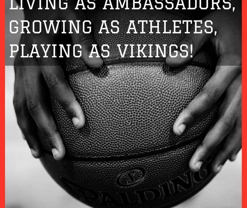 Living As Ambassadors, Growing As Athletes, Playing As Vikings!